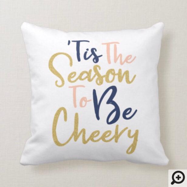 Season To Be Cheery | Trendy Handwriting Holiday Throw Pillow