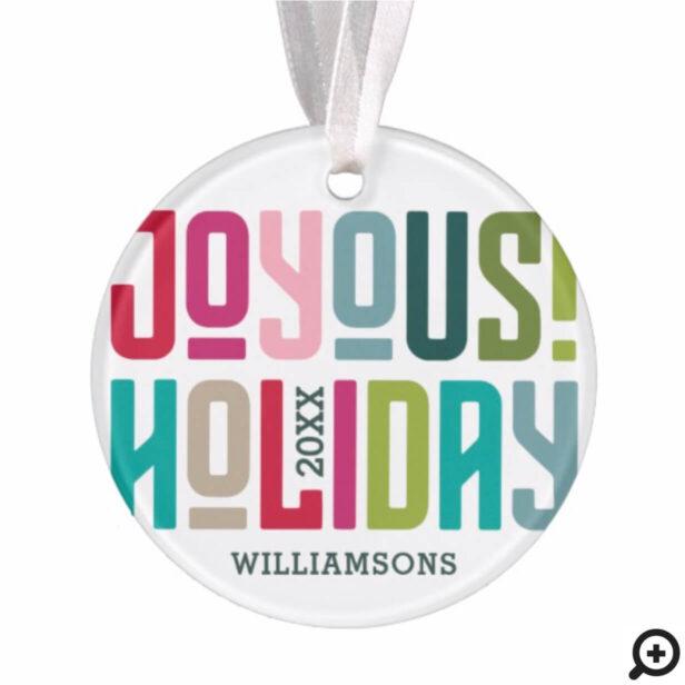 Joyous Holiday!   Bright Multicolor Family Photo Ornament