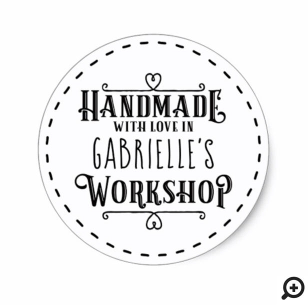 White Personalized Handmade with Love in Workshop Classic Round Sticker