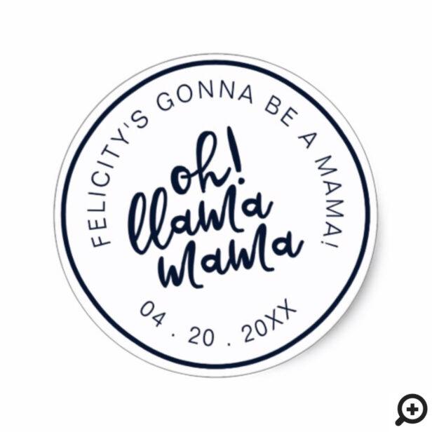 Modern Bold Typographic Oh Llama Mama Baby Shower Classic Round Sticker