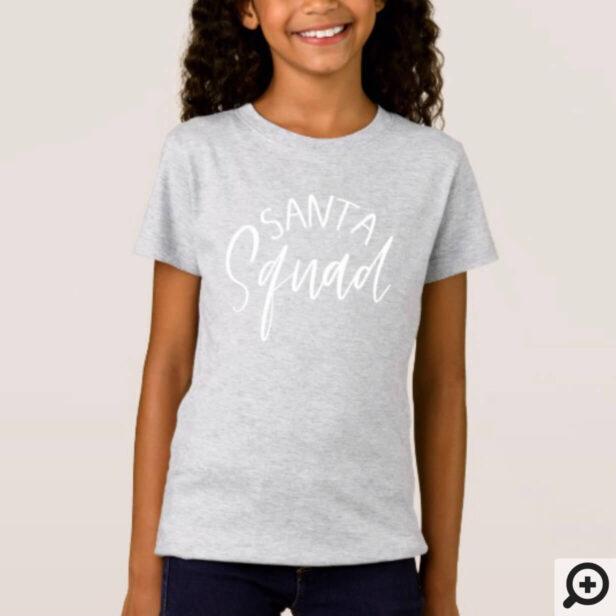 Santa Squad | Typographic White Brush Script T-Shirt