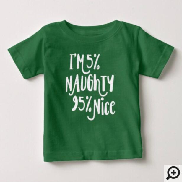 I'm 5% Naughty 95% Nice | Typography Christmas Baby T-Shirt