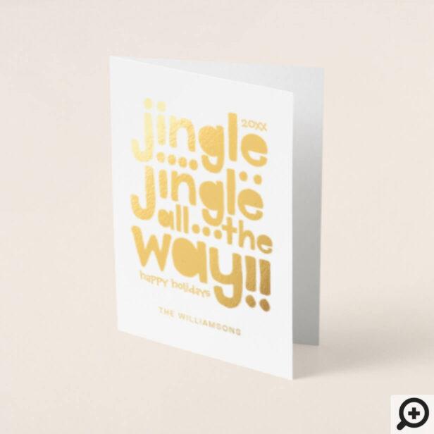 Jingle Jingle All The Way   Fun Merry Christmas Foil Card