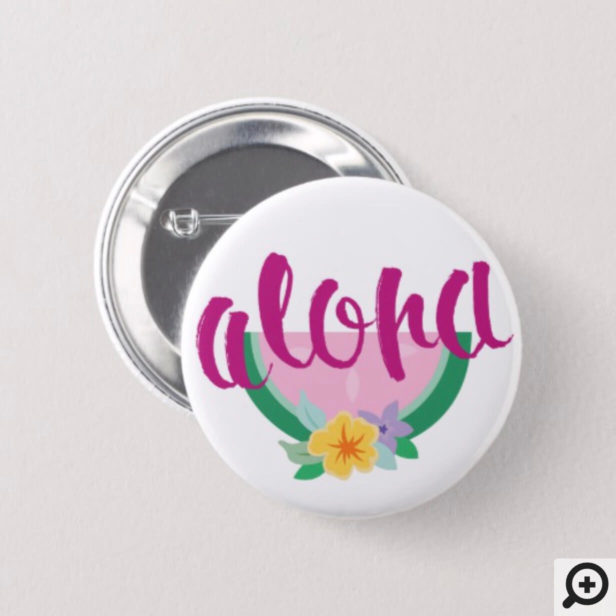 """Aloha"" Pink & Green Watermelon Slice Tropical Button"