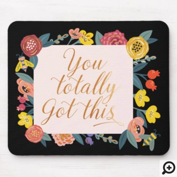 You Totally Got This | Wildflowers & Honey Bee Mouse Pad