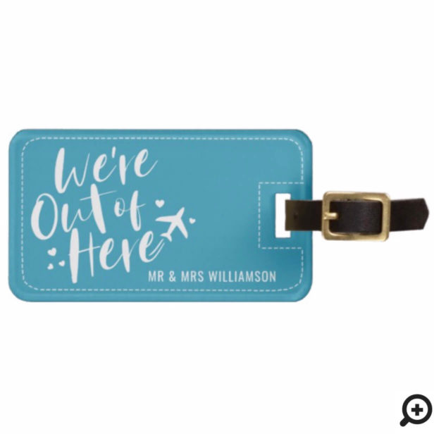 We're Out Of Here | Mr & Mrs Newlywed Blue Bag Tag