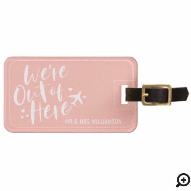 We're Out Of Here | Mr & Mrs Newlywed Pink Bag Tag