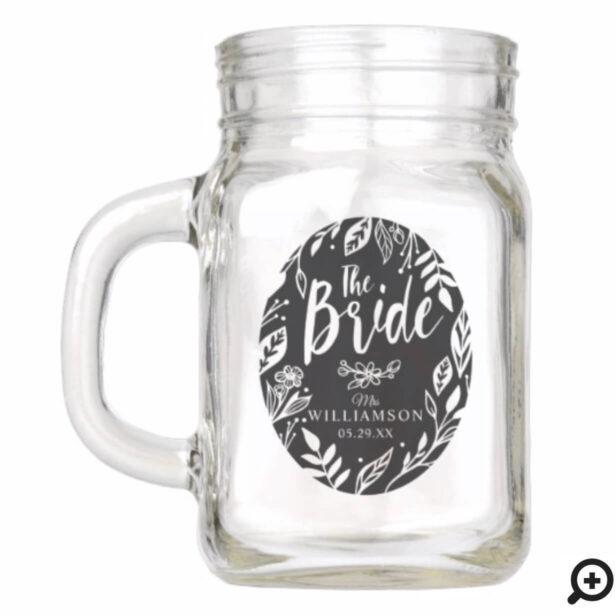 The Bride | Elegant Floral & Greenery Frame Crest Mason Jar