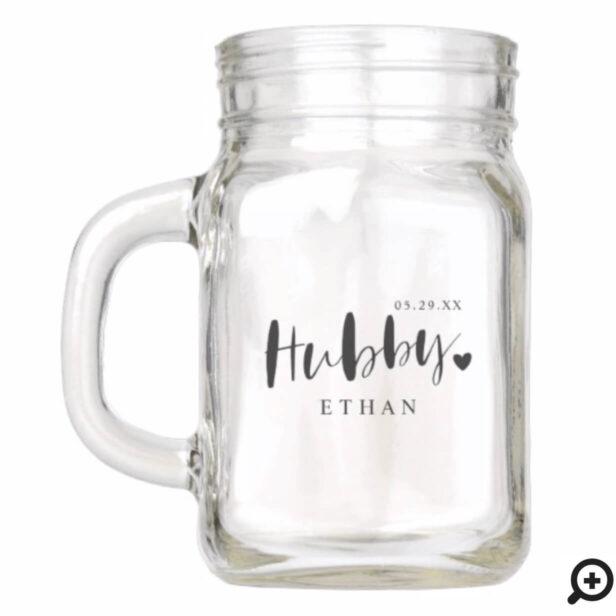 Hubby Heart Typographic Script The Groom Mason Jar