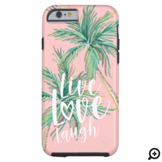 Live Love Laugh | Tropical Paradise Palm Tree Case-Mate iPhone Case