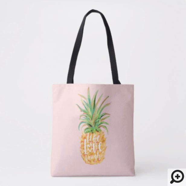 Live Love Laugh | Trendy Topical Island Pineapple Tote Bag