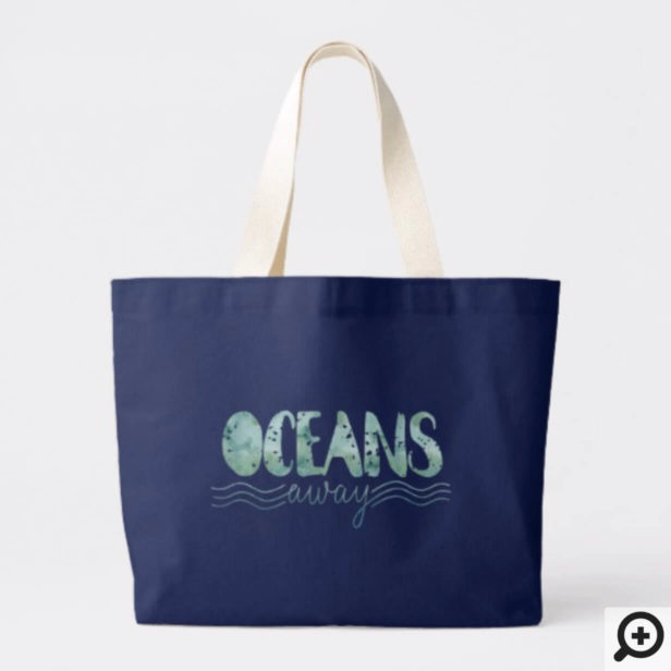 Aqua Watercolor Typography Oceans Away Beach Style Large Tote Bag
