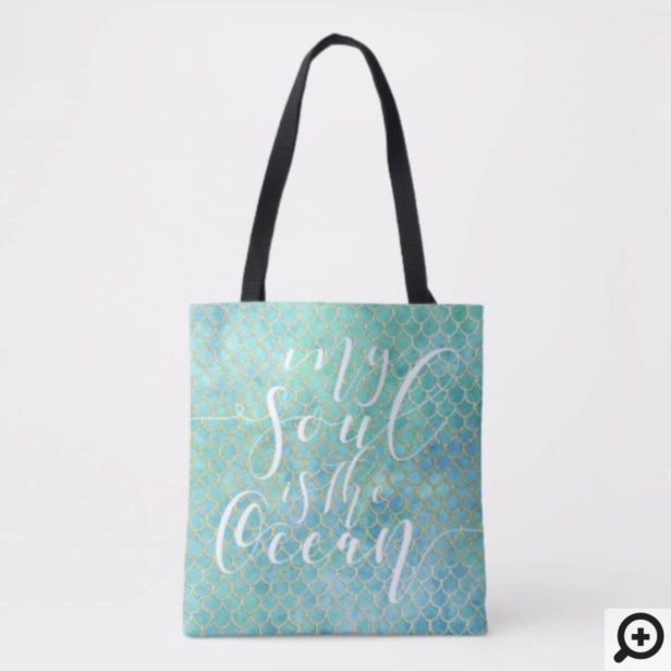 "Mermaid Scale Aqua & Gold ""My Soul Is The Ocean"" Tote Bag"