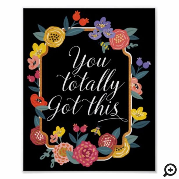 You Totally Got This | Wildflowers & Honey Bee Poster