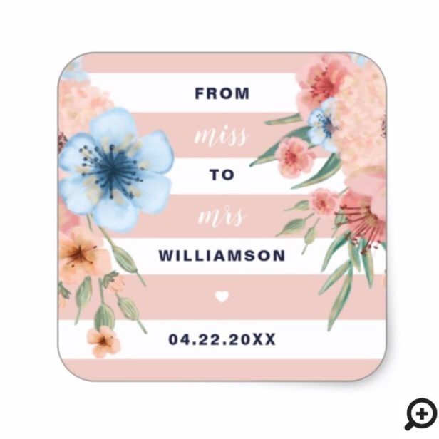 Miss to Mrs | Watercolor florals & Pink Stripes Square Sticker