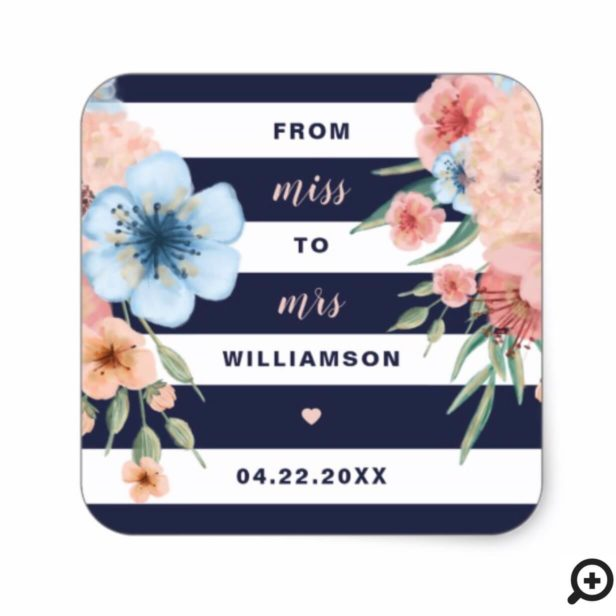 Miss to Mrs | Watercolor florals & Navy Stripes Square Sticker
