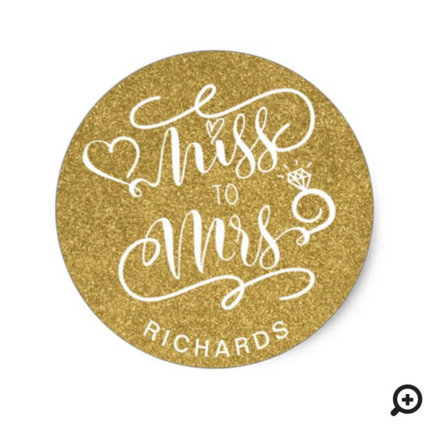 Miss To Mrs Faux Gold Glitter Heart & Ring Wedding Classic Round Sticker