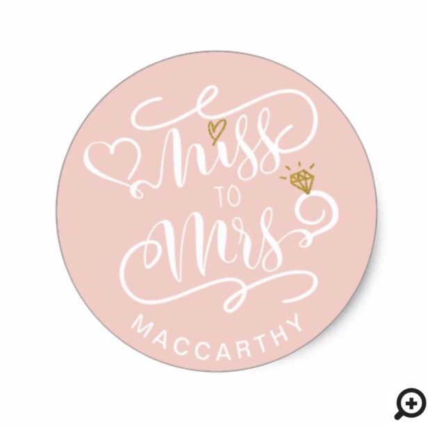 Miss To Mrs | Pink & Gold Heart & Ring Wedding Classic Round Sticker