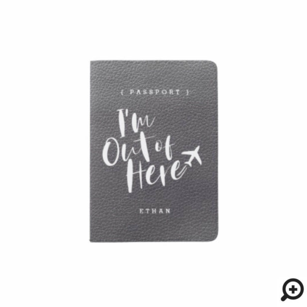 I'm Out of Here | Faux Grey Leather Monogram Passport Holder