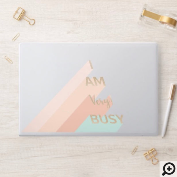 """I Am Very Busy"" Trendy Gold Script Modern Retro HP Laptop Skin"