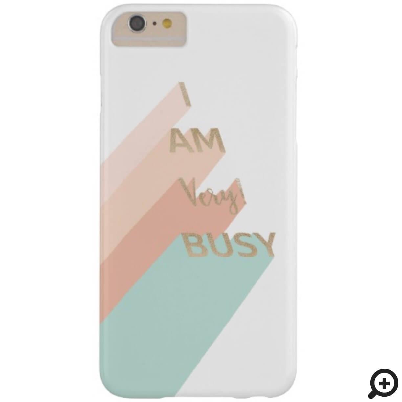 """I Am Very Busy"" Trendy Gold Script Modern Retro Case-Mate iPhone Case"