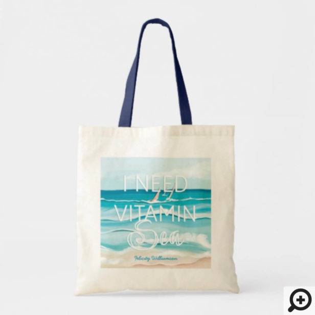 "Watercolor Beachside Ocean 'I Need Vitamin Sea"" Tote Bag"