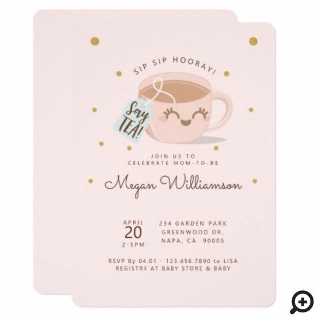 Sip Sip Hooray Say Tea Pink Baby Shower Tea Party Invitation