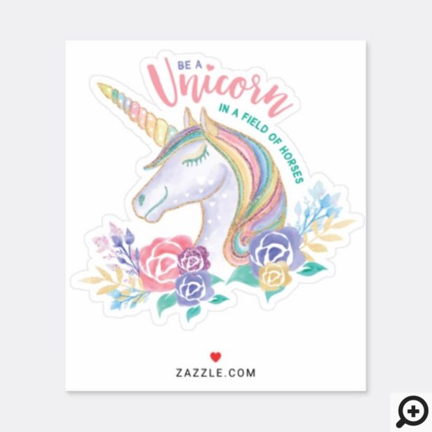 Be a Unicorn in a Field of Horses Watercolor Sticker
