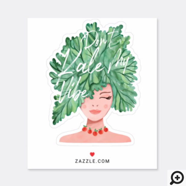 Don't Kale My Vibe Watercolor Kale Beauty Woman Sticker