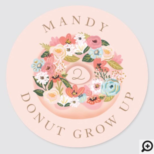 Donut Grow Up Floral Blossom Donut Birthday Classic Round Sticker