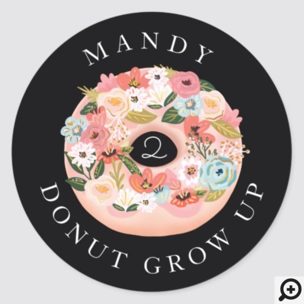 Donut Grow Up Floral Blossom Donut Black Birthday Classic Round Sticker