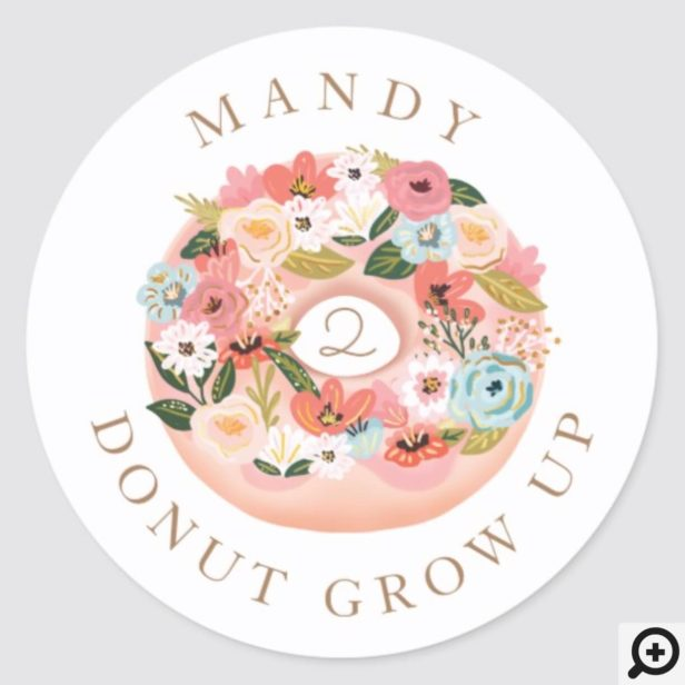 Donut Grow Up Floral Blossom Donut White Birthday Classic Round Sticker