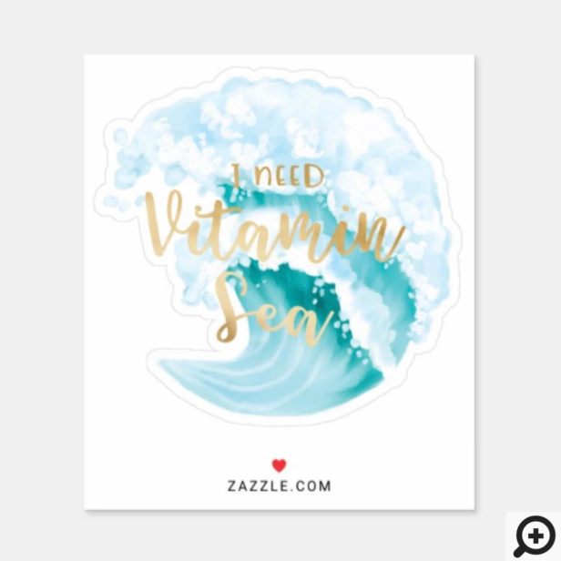 I Need Vitamin Sea Aqua Watercolor Ocean Waves Sticker