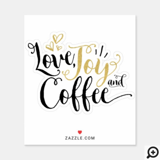 Love, Joy & Coffee | Coffee Lovers Sticker