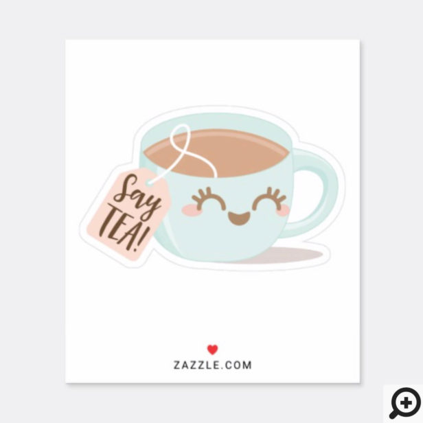 Say Tea! Cute Kawaii Style Tea Cup Illustration Sticker