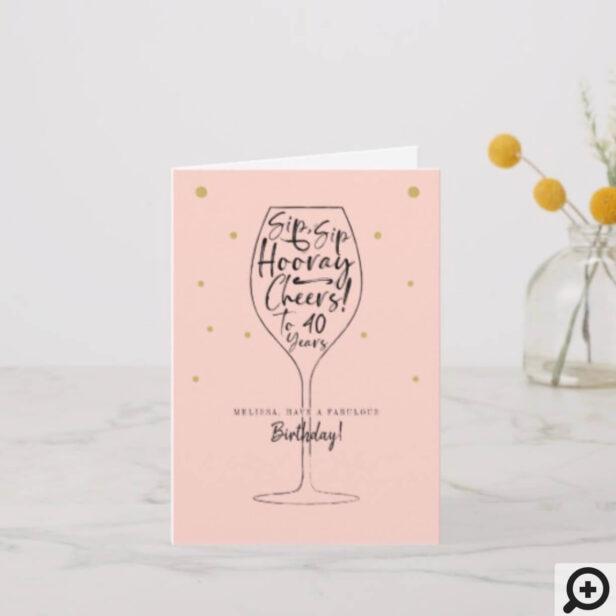 Sip, Sip Hooray Cheers Black & Pink Wine Birthday Card
