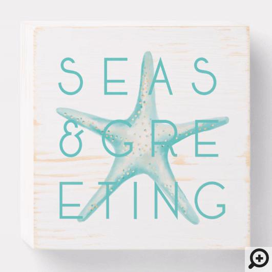 Holiday Seas & Greeting Teal Watercolour Starfish Wooden Box Sign