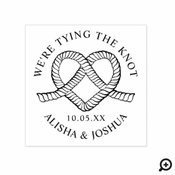 We're Tying The Knot Rope Heart Nautical Wedding Rubber Stamp