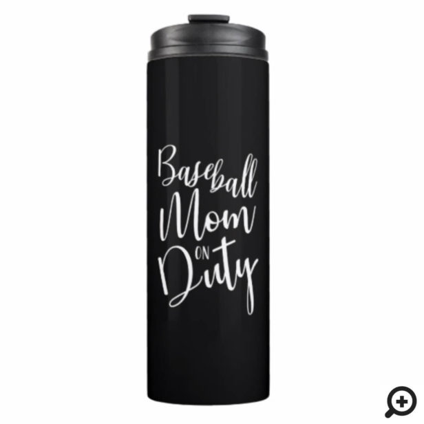 Baseball Mom On Duty Stylish Script Black Thermal Tumbler