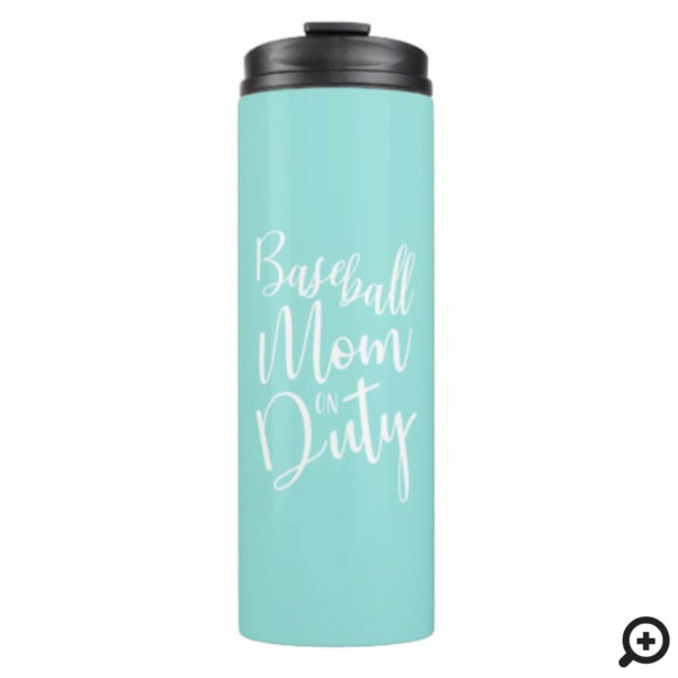 Baseball Mom On Duty Stylish Script Turquoise Thermal Tumbler