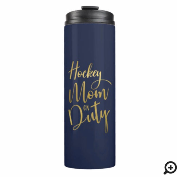 Hockey Mom On Duty Stylish Gold Script Navy Blue Thermal Tumbler