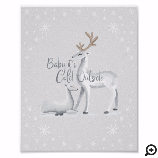 Baby It's Cold Outside Snowy Christmas Winter Deer Poster