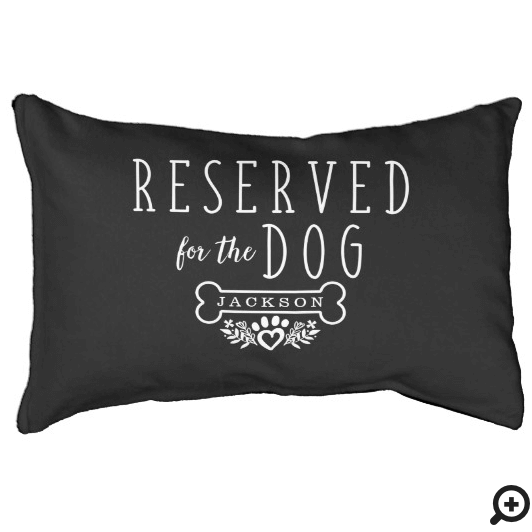 Reserved For The Dog Personalized Name Black Pet Bed
