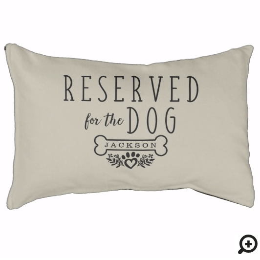 Reserved For The Dog Personalized Name Greige Pet Bed
