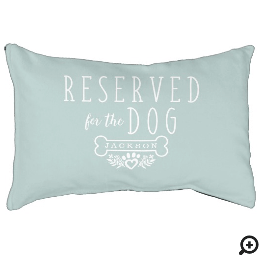 Reserved For The Dog Personalized Name Powder Blue Pet Bed