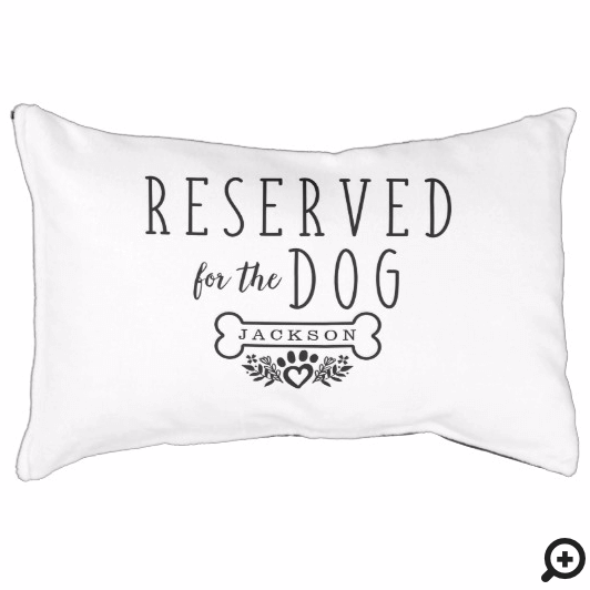 Reserved For The Dog Personalized Name White Pet Bed
