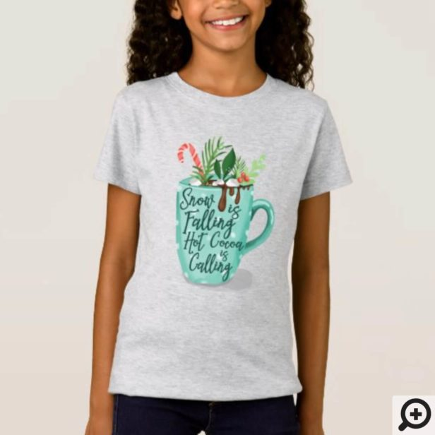 Snow Is Falling Hot Cocoa Is Calling Hot Chocolate T-Shirt