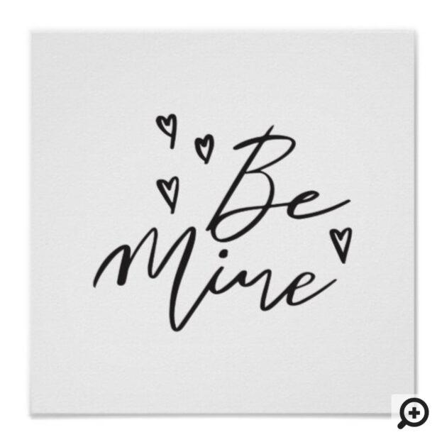 Be Mine Black Modern Calligraphy Valentine Art Poster