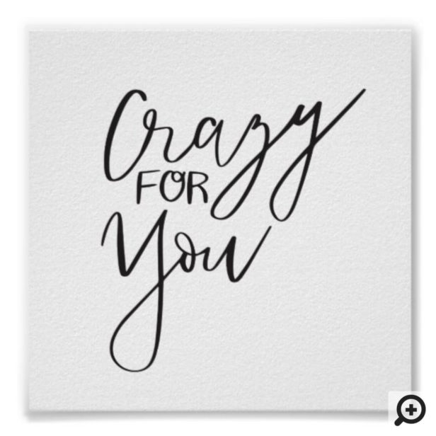 Crazy For You Modern Calligraphy Valentine Art Poster