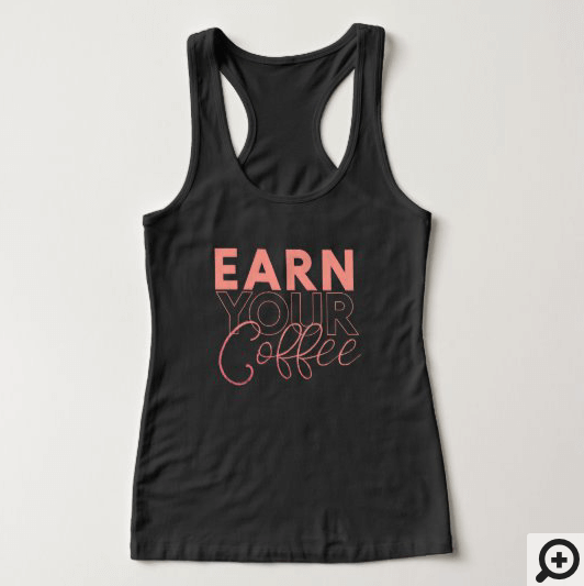Earn Your Coffee Pink Typographic Coffee Lover Tank Top